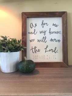 Love this! Joshua 24:15. Simple wood sign.