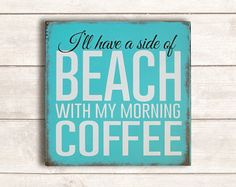 Beach Decor; Beach Wood Signs; Beach Wooden Sign; Beach Wood Wall Art; Beach Signs; Rustic Beach Decor; Side of Beach with my Coffee