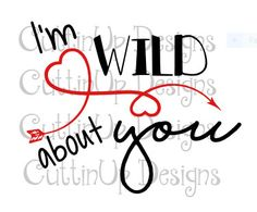 I'm Wild About You Heart Arrow SVG Cutting File for Cricut and Cameo Valentine's Day by CuttinUpGifts on Etsy