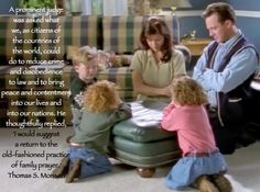 I would return to the old fashioned practice of family prayer.  Pres. Thomas S. Monson