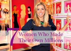 7 Female Self-Made Millionaires (and a Few Billionaires) We Love