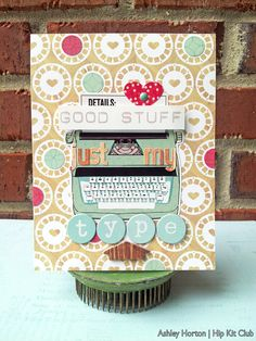 Just My Type - Scrapbook.com - mix typewriter fonts and stickers and images for a cute handmade card.