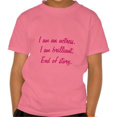 I am an actress tee shirts T Shirt, Hoodie Sweatshirt