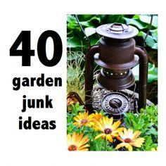 "40 DIY:: Garden "" JUNK "" Projects !"