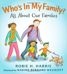 Book Review: Who's In My Family?: All About Our Families (Let's Talk about You and Me) by Robie H. Harris - http://www.theloopylibrarian.com/book-review-whos-in-my-family-robie-harris/