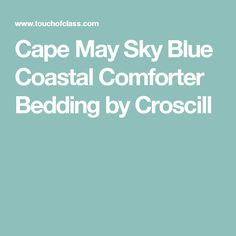 Cape May Sky Blue Coastal Comforter Bedding by Croscill