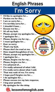 English Phrases – I'm Sorry, Ways to I'm sorry; I'd like to apologize fo. English Sentences, English Vocabulary Words, Learn English Words, English Phrases, English Idioms, English Lessons, Academic Vocabulary, English Learning Spoken, Teaching English Grammar