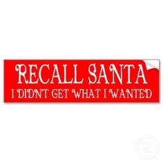 Funny 'RECALL SANTA' Bumper Sticker!  $3.95