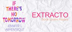 Extracto: If There's No Tomorrow de Jennifer L. Armentrout – Book Lovers Always
