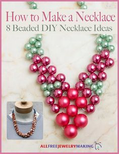 How to Make a Necklace: 8 Beaded DIY Necklace Ideas eBook... There's something for everyone in How to Make a Necklace: 8 Beaded DIY Necklace Ideas, because every beaded necklace in this collection is full of style and flare – just like you. Have fun image: http://images.intellitxt.com/ast/adTypes/icon1.png  creating sweet candy-colored necklaces, earthy, naturalistic necklaces, glitzy floral necklaces, and rustic tribal necklaces