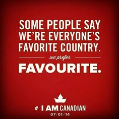 Canada, spell check take note! Canadian Things, I Am Canadian, Canadian Girls, Canadian Memes, Canadian Humour, Montreal Canadiens, Cool Countries, Countries Of The World, Travel
