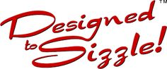 Are you Designed to Sizzle??  YES YOU ARE!!!  Place your order today and see your extra pounds slim away.