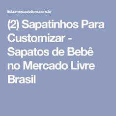(2) Sapatinhos Para Customizar - Sapatos de Bebê no Mercado Livre Brasil