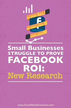Small Struggle to Prove New Research - Facebook Business, Facebook Marketing, Business Marketing, Online Marketing, Social Media Marketing, Digital Marketing, Facebook News, Marketing Strategies, Business Pages