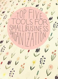 Top Five Tools for Small Business Organization