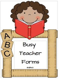 Eight forms to help any busy teacher.  Forms include:  Behavior chart, estimation jar note, snack reminder, student information form, reading log, ...