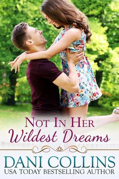 Today it is my pleasure to Welcome author Dani Collins to HJ! Hi Dani and welcome to HJ! We're so excited to chat with you about your new release, Not In Her Wildest Dreams! The Wrong Girl, Dream Book, The Secret Book, High School Sweethearts, Got Books, Memory Books, Free Kindle Books, Romance Novels, Book 1