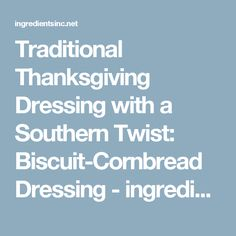 ... Dressing with a Southern Twist: Biscuit-Cornbread Dressing