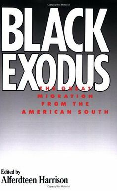 Buy Black Exodus: The Great Migration from the American South by Alferdteen Harrison and Read this Book on Kobo's Free Apps. Discover Kobo's Vast Collection of Ebooks and Audiobooks Today - Over 4 Million Titles! The Great Migration, Memoirs, Black History, Audiobooks, Ebooks, Motivation, Reading, African Americans, Bibliophile