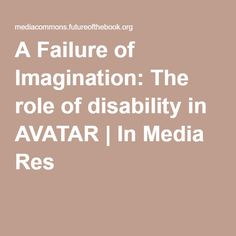 A Failure of Imagination: The role of disability in AVATAR | In Media Res