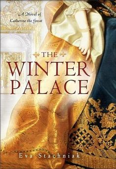 The Winter Palace by Eva Stachniak - Her name is Barbara—in Russian, Varvara. Nimble-witted and attentive, she's allowed into the employ of the Empress Elizabeth, amid the glitter and cruelty of the world's most eminent court. (Bilbary Town Library: Good for Readers, Good for Libraries)