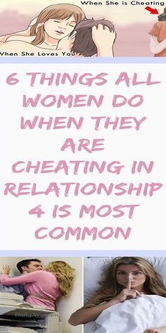 6 Things All Women Do When They Are Cheating In Relationship, 4 Is Most Common !