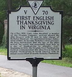 The site of the Berkley Plantation had the first annual Thanksgiving in 1619 when the Virginia Company arrived from England.