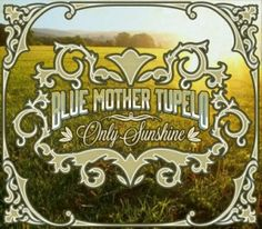 Blue Mother Tupelo – Only Sunshine on http://www.musicnewsnashville.com/blue-mother-tupelo-sunshine/