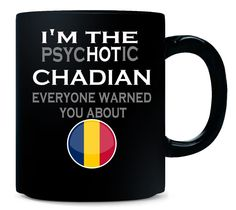 The Psychotic CHADIAN Everyone Warned You About Funny - Mug
