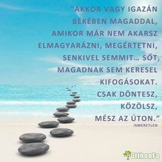 idézet Soul Quotes, Life Quotes, Good Sentences, Coach Quotes, About Me Blog, Positive Life, Deep Thoughts, Cool Things To Make, Wise Words