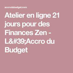 Atelier en ligne 21 jours pour des Finances Zen - L'Accro du Budget
