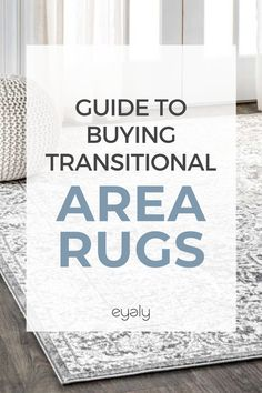When you set out to buy a rug, you can start in several ways. Some homeowners set off after measuring their space, while others determine what color or style they have in mind.  The most important factors, however, is the construction of the rug and how much care they require. Therefore, it is a better idea to first educate yourself on the attributes and characteristics of transitional area rugs before you buy one.
