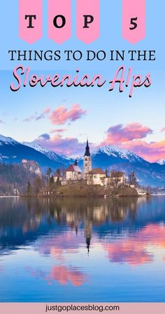 Heading to Slovenia? Find out what are the top 5 things to do in the Slovenian Alps! In the Julian Alps region you will find the famous Lake Bled but also cute little villages and national parks... click out to discover what to do in Slovenia! | Things to