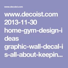 www.decoist.com 2013-11-30 home-gym-design-ideas graphic-wall-decal-is-all-about-keeping-you-focussed