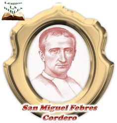 Leamos la BIBLIA: San Miguel Febres Cordero