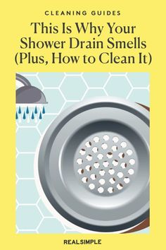 This Is Why Your Shower Drain Smells (Plus, How to Clean It) | Follow our simple but comprehensive guide to unclogged a stuck shower drain. Use these drain cleaning tips to clean a clogged, smelly shower drain like a professional and when you really should contact a plumber. #cleaningtips #cleanhouse #realsimple #stepbystepcleaning #cleaninghacks #cleaningguide Smelly Shower Drain, Shower Drain Smell, Mold And Mildew Remover, Chicken Cake, Drain Cover, Shower Cleaner, Laundry Hacks, Bathroom Cleaning, Clean House