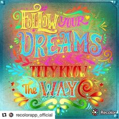 """#Repost @recolorapp_official with @repostapp  """"Follow your Dreams They Know the Way"""" Artwork made by @marydwf with #recolorapp  #coloringapp #coloringbook #coloringpage #coloringforadults #colortherapy #coloringbookforme #coloringbookforadults #colortherapyapp #colortherapyclub #colorfy #coloring #followyourdreams"""