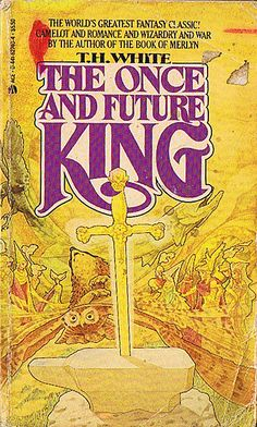 """""""The Once and Future King"""" by T.H. White, my all-time favorite book."""