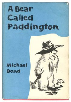 A Bear Called Paddington… With Drawings by Peggy Fortnum Michael Bond. Collins…
