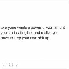 Everyone wants a powerful woman
