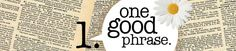 All the Good Phrases: A Review (Part 1) // via Micha Boyett