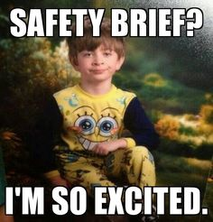 This is look I see on my cadets faces when I give a safety brief.
