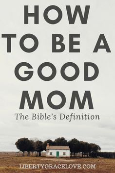 How to be a good mom- Blog Post Title