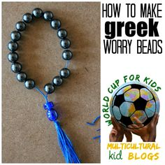 Marie's Pastiche: Greece Activity: Making Greek Worry Beads | World Cup for Kids Project