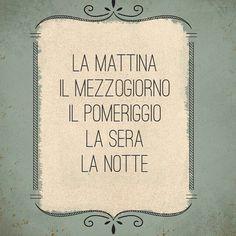 La Mattina, il mezzogiorno, Il Pomeriggio, la sera, la notte = The Morning, noon, The Afternoon, evening, night