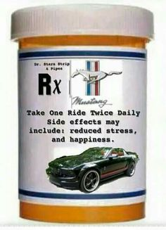 My medicine! Always wrks Mustang Girl, Mustang Cobra, Ford Mustang Gt, Mustang Logo, Ford Shelby, Mustang Humor, Ford Humor, Pony Car, Sexy Cars