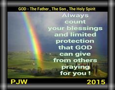 Always count your blessings and limited protection that GOD can give from others praying for you !