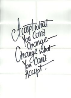 Accept what you can't change. Change what you can't accept. - Wise Words Of Wisdom, Inspiration & Motivation Now Quotes, Great Quotes, Words Quotes, Quotes To Live By, Motivational Quotes, Life Quotes, Funny Quotes, Inspirational Quotes, Sayings