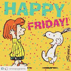 Snoopy Quotes About Friday Happy Friday Quotes Funny Friday Blessed