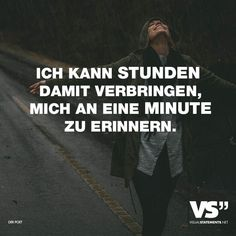 I can spend hours remembering a minute. - VISUAL STATEMENTS® - Visual Statements®️ I can spend hours remembering a minute. Sayings / quotes / quotes / life / f - Relationship Picture Quotes, Quotes About Love And Relationships, Family Quotes, True Quotes, Funny Quotes, Quotes Quotes, German Quotes, Leadership, Visual Statements